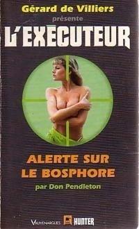 Couverture du livre : L'Exécuteur-147- Alerte sur le Bosphore