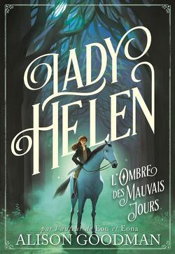 Couverture de Lady Helen, Tome 3 : L'Ombre des mauvais jours