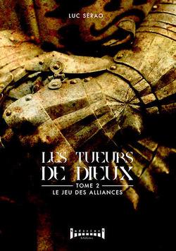Couverture de Les Tueurs de dieux, Tome 2 : Le Jeu des alliances