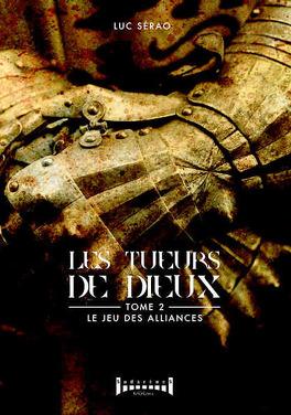 Couverture du livre : Les Tueurs de dieux, Tome 2 : Le Jeu des alliances