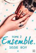Ensemble, Tome 2