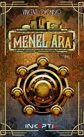 Menel Ara, Tome 1