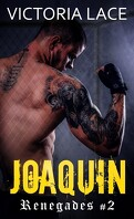 Renegades, Tome 2 : Joaquin