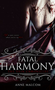 The Vein Chronicles, Tome 1 : Fatal Harmony