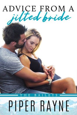 Couverture du livre : The Baileys, Tome 2 : Advice From A Jilted Bride