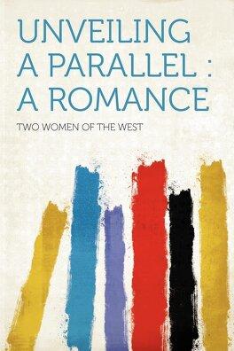 Couverture du livre : Unveiling a Parallel : A Romance