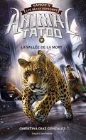 Animal Tatoo : Les Bêtes suprêmes, Tome 7 : La Vallée de la mort