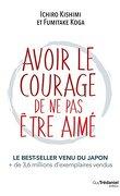 Avoir le courage de ne pas etre aimé