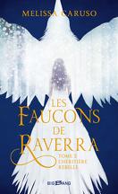Les Faucons de Raverra, Tome 2 : L'Héritière rebelle