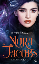 Nora Jacobs, Tome 1 : Démasquée