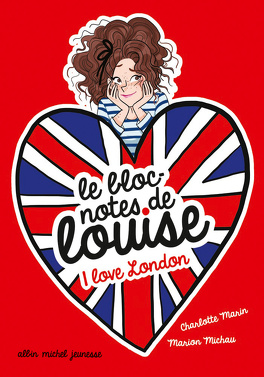Couverture du livre : Le bloc-notes de Louise, tome 3 : I love London