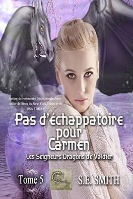 Couverture du livre : Les Seigneurs dragons de Valdier, Tome 5 : Pas d'échappatoire pour Carmen
