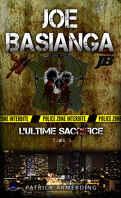 Joe Basianga, l'ultime sacrifice, Tome 1