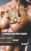 La Meute Guardian Angels, Tome 1 : Connor