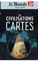 Le Monde (hors série) : les civilisations en cartes