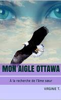 Les Ottawas, Tome 2 : Mon aigle ottawa - À la recherche de l'âme sœur