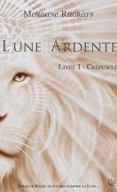 Lune Ardente, livre I : Crépuscule