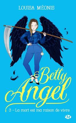 Couverture du livre : Betty Angel, Tome 3 : La mort est ma raison de vivre
