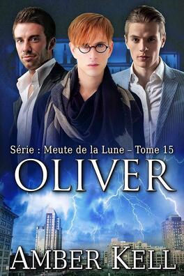 Couverture du livre : Meute de la lune, tome 15 : Oliver