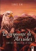 Le Royaume de Messidor, Tome 2 : Dans les entrailles de la terre