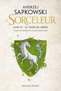 Sorceleur, Tome 4 : Le Temps du mépris