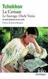 Théâtre complet, tome 2 : La Cerisaie - Le Sauvage - Oncle Vania - et neuf autres pièces en un acte