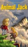 Animal Jack, Tome 2 : La Montagne magique