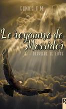 Le Royaume de Messidor, Tome 1 : Derrière le livre