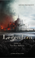 Legendion, Tome 2 : Les Feus Rehaens