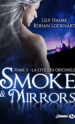 Smoke & Mirrors, Tome 3 : La Cité des originels