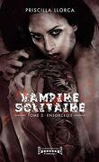 Vampire solitaire, Tome 2 : Ensorcelée