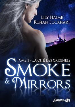Couverture du livre : Smoke & Mirrors, Tome 3 : La Cité des originels