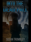 Into The Dead Fall, Tome 1