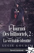 Le Tournoi des Immortels, Tome 2 : La Véritable Identité