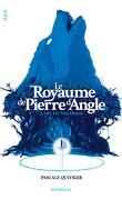 Le Royaume de Pierre d'Angle, Tome 1 : L'Art du naufrage