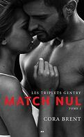 Les Triplets Gentry, Tome 1 : Match nul