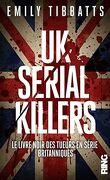 UK Serial Killers - Le livre noir des tueurs en série britanniques