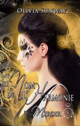 Couverture du livre : Au nom de l'Harmonie, Tome 2 : Miroir