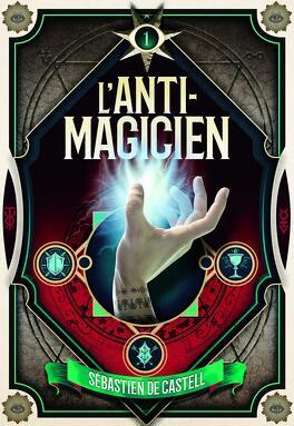 Couverture du livre : L'Anti-magicien, Tome 1