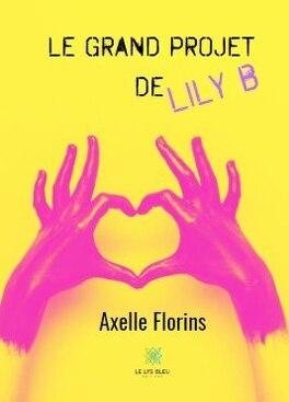 Couverture du livre : Le grand projet de Lily B