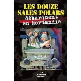 Couverture du livre : Les douze sales polars débarquent en Normandie