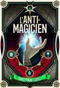 L'Anti-magicien, Tome 1