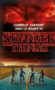 Comment survivre dans le monde de Stranger Things