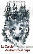 Le Cercle des hommes loups, Tome 1 : Prémices