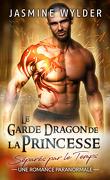 Séparés par le temps, Tome 5 :  Le Garde Dragon de la Princesse
