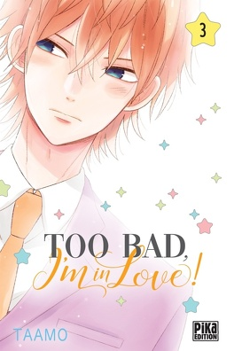 Couverture du livre : Too bad, I'm in love ! Tome 3