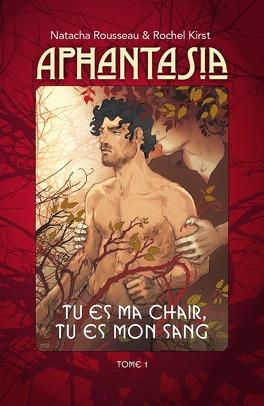 Couverture du livre : Aphantasia, Tome 1 : Tu es ma chair, tu es mon sang
