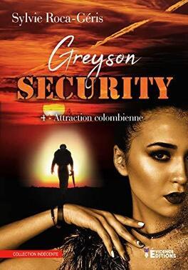 Couverture du livre : Greyson Security, Tome 4 : Attraction colombienne