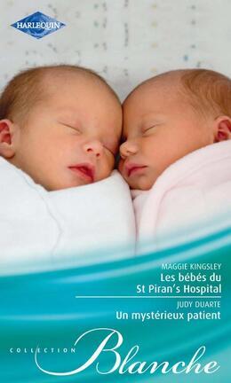 Couverture du livre : Les bébés du St Piran's Hospital / Un mystérieux patient
