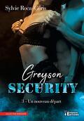 Greyson Security, Tome 3 : Un nouveau départ